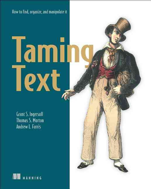 Taming Text By Ingersoll, Grant S./ Morton, Thomas S./ Farris, Andrew L.